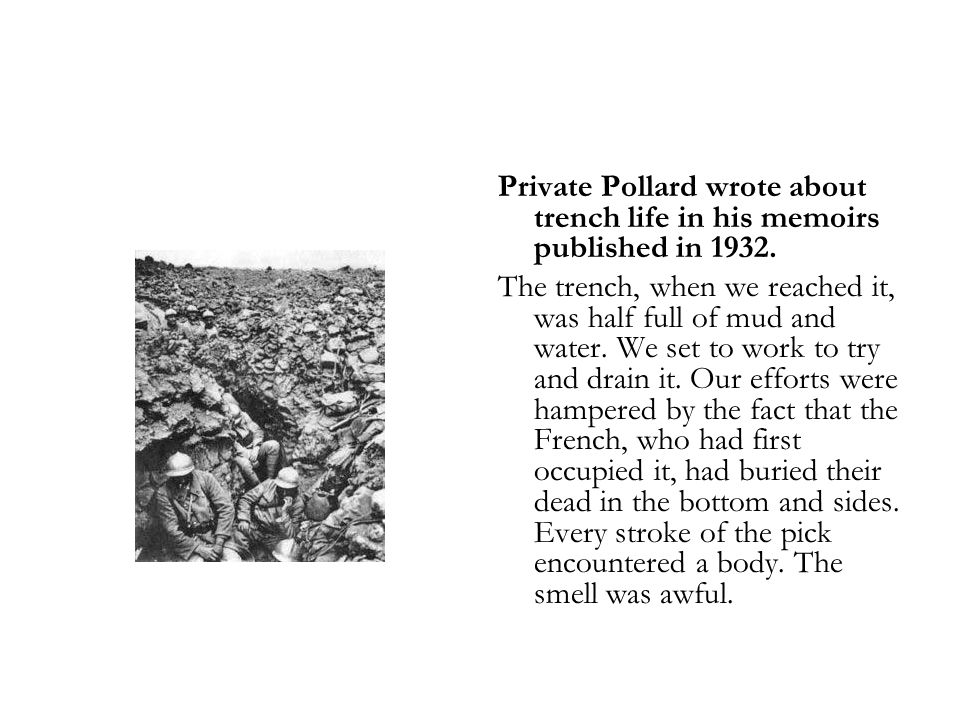 Private Pollard wrote about trench life in his memoirs published in 1932.