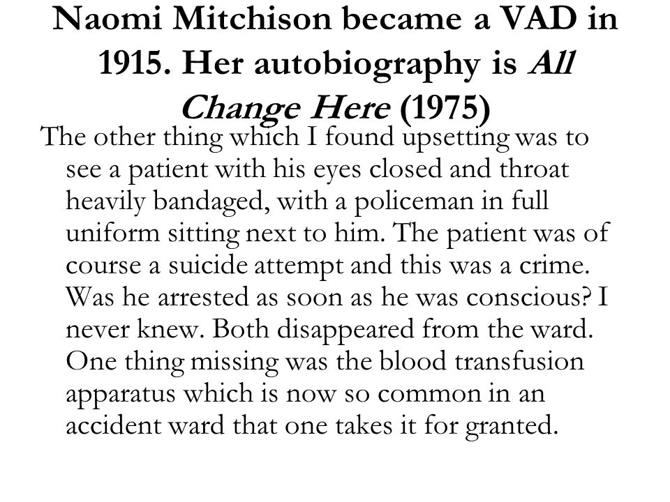 Naomi Mitchison became a VAD in 1915