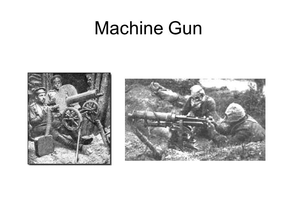 Machine Gun Machine guns needed 4-6 men to work them and had to be on a flat surface. They had the fire-power of 100 guns.