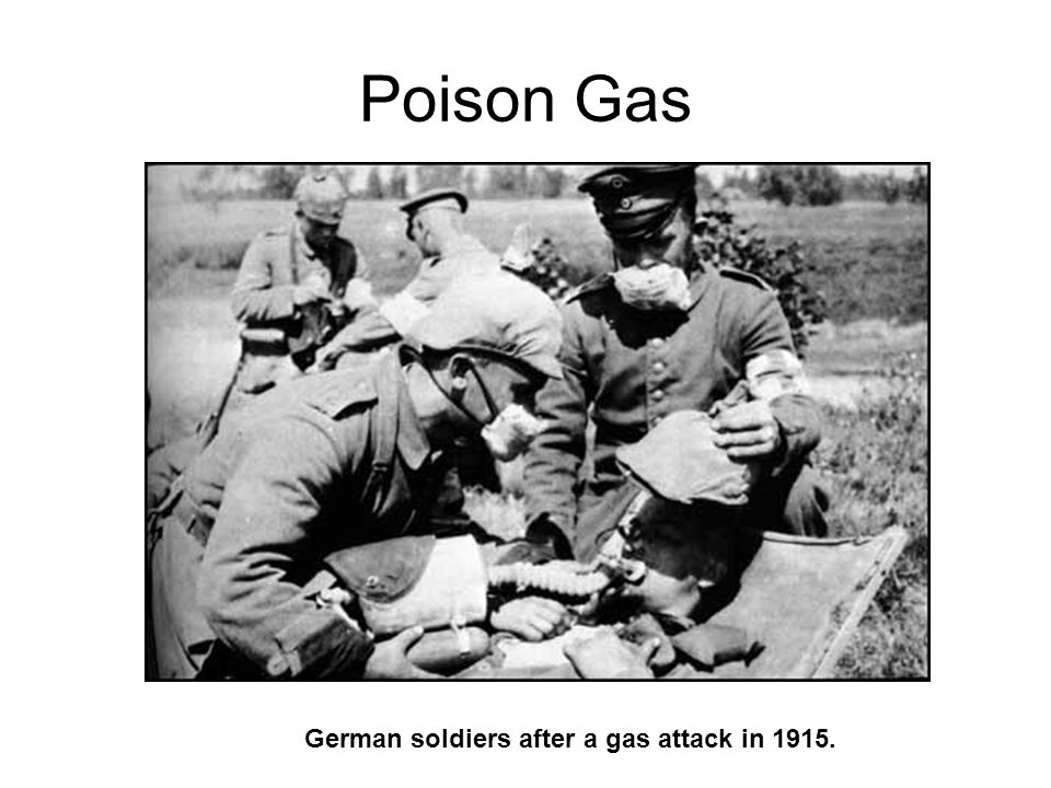 Poison Gas German soldiers after a gas attack in 1915.