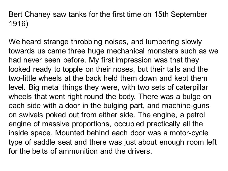 Bert Chaney saw tanks for the first time on 15th September 1916)