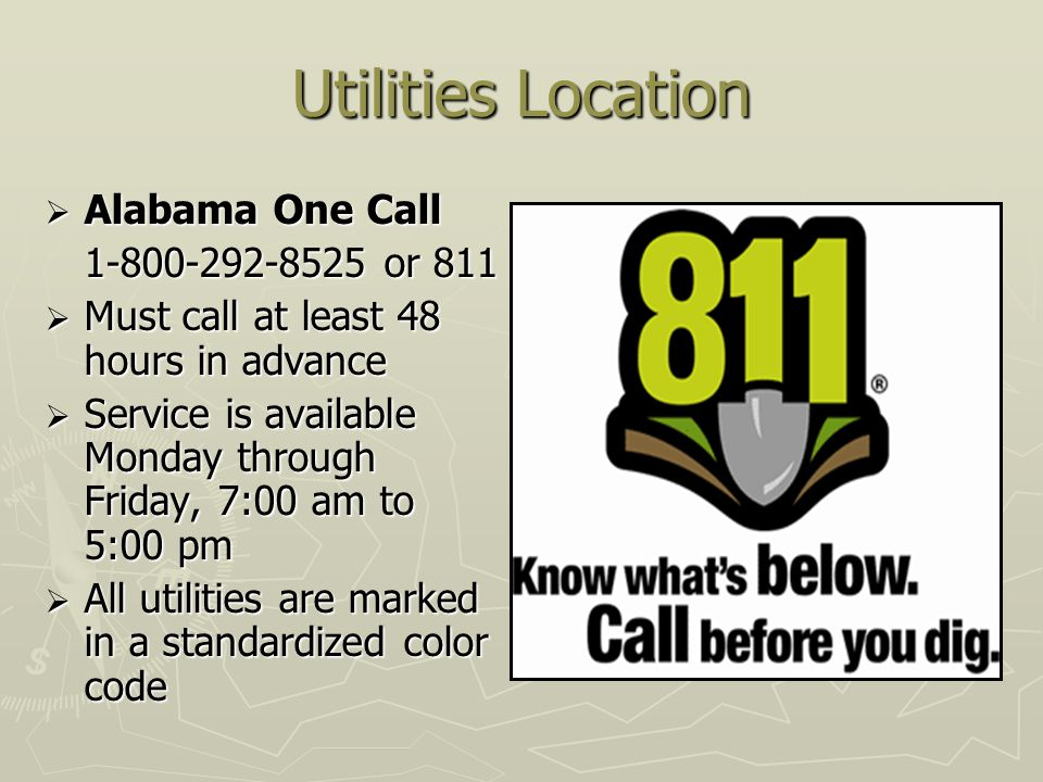 Utilities Location Alabama One Call 1-800-292-8525 or 811