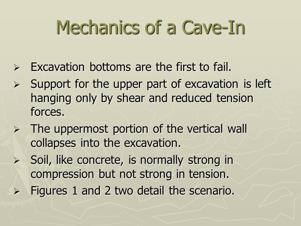 Mechanics of a Cave-In Excavation bottoms are the first to fail.