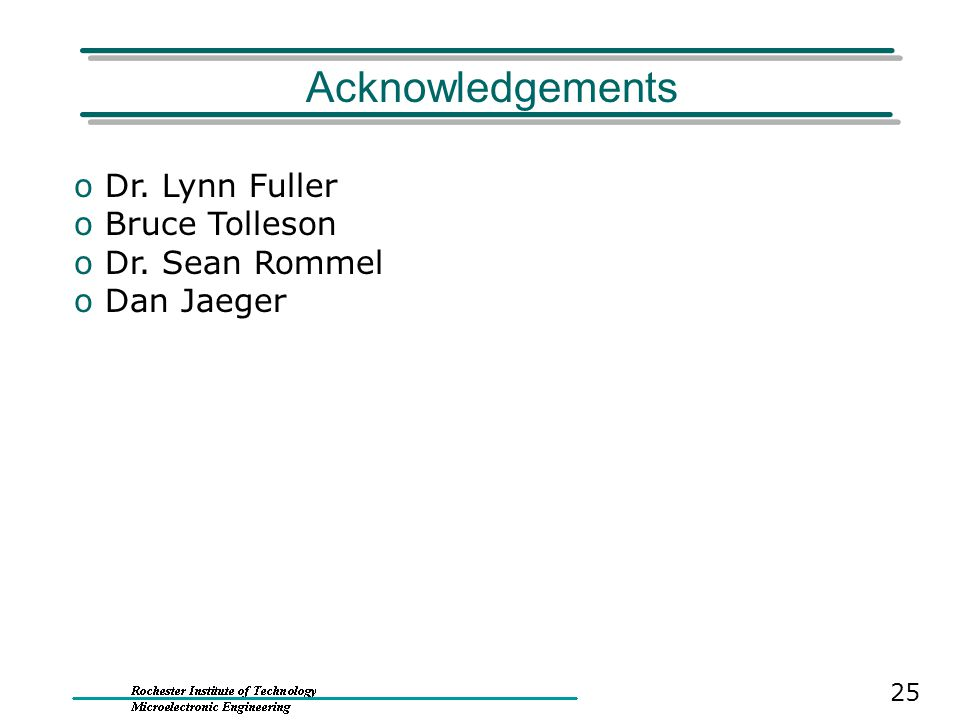 Acknowledgements Dr. Lynn Fuller Bruce Tolleson Dr. Sean Rommel
