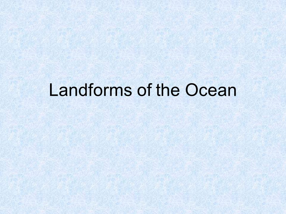 Landforms of the Ocean