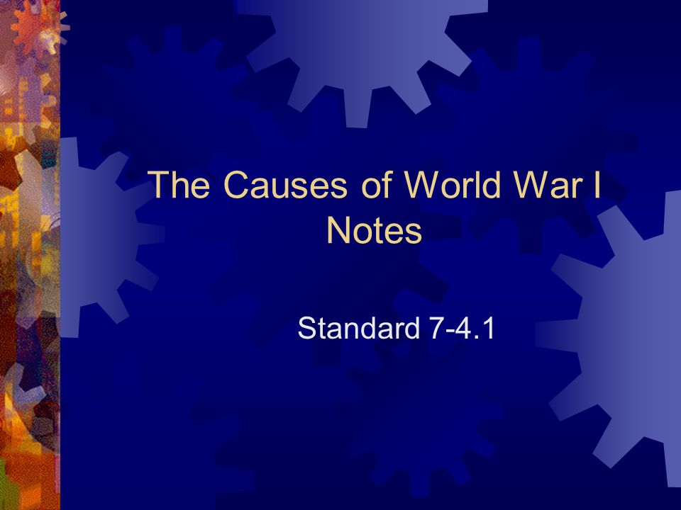 The Causes of World War I Notes