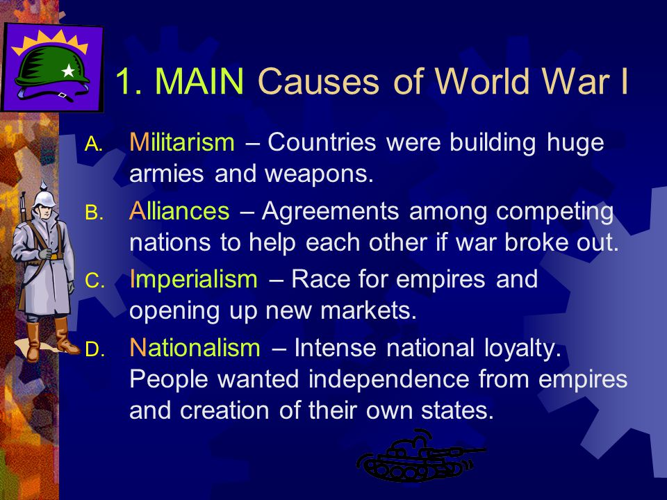 1. MAIN Causes of World War I