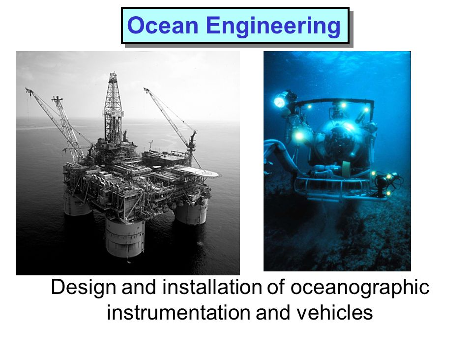 Design and installation of oceanographic instrumentation and vehicles