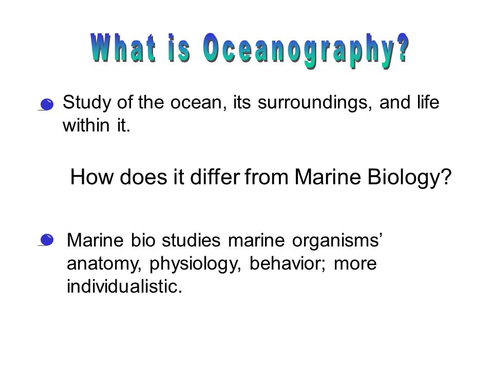 What is Oceanography How does it differ from Marine Biology