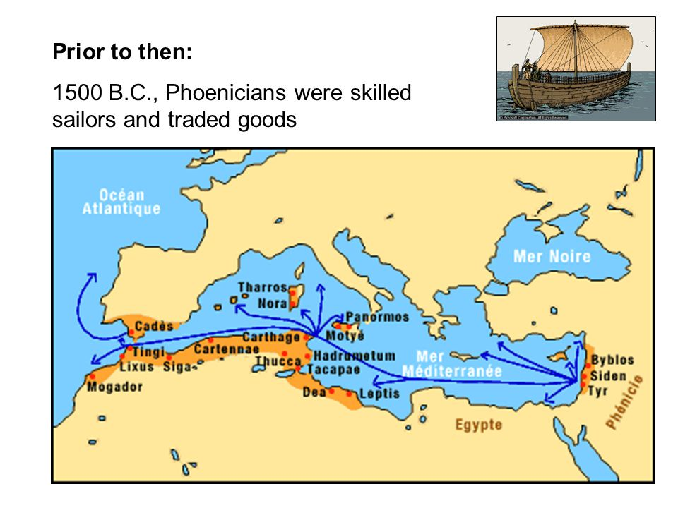 1500 B.C., Phoenicians were skilled sailors and traded goods