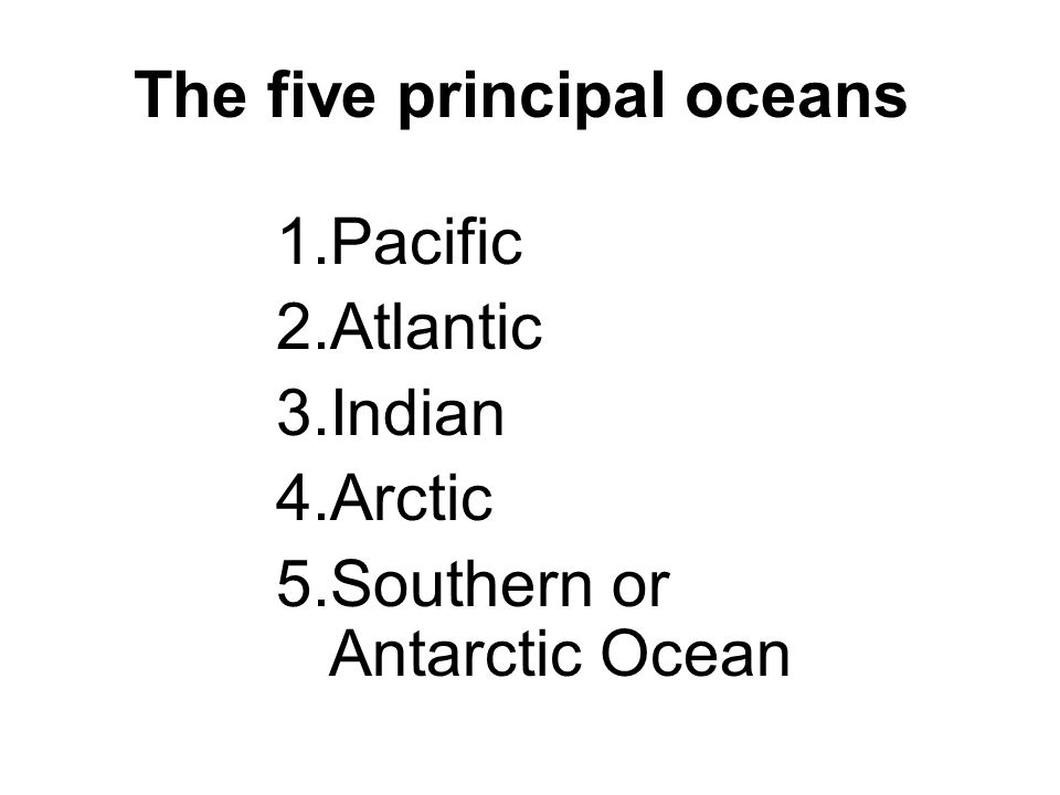 The five principal oceans