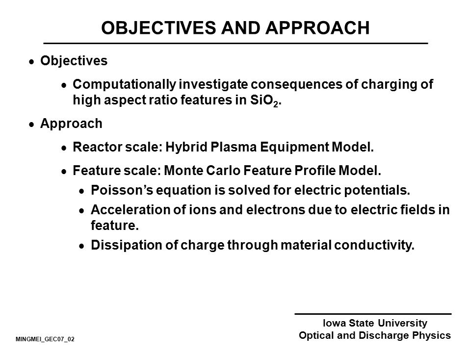 OBJECTIVES AND APPROACH Optical and Discharge Physics