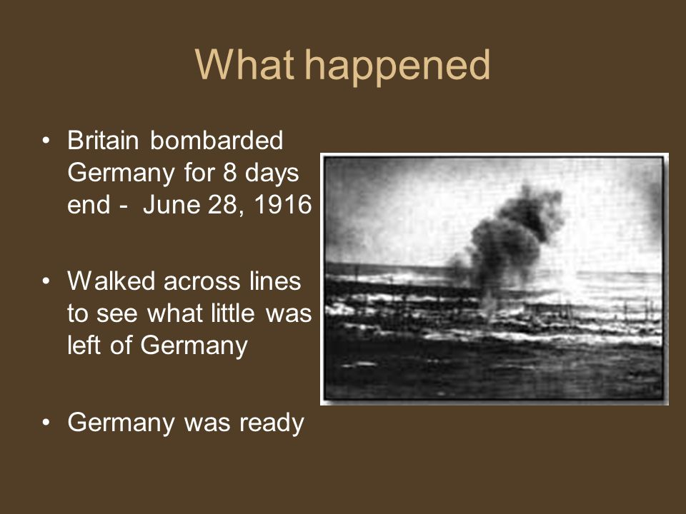 What happened Britain bombarded Germany for 8 days end - June 28, 1916