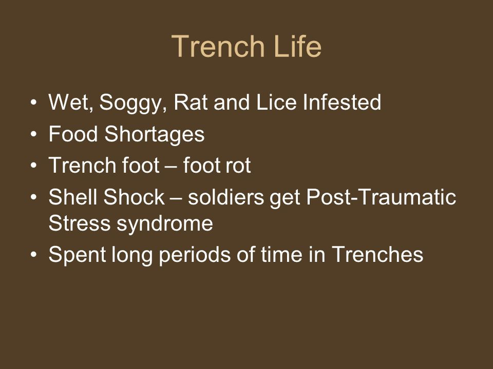 Trench Life Wet, Soggy, Rat and Lice Infested Food Shortages