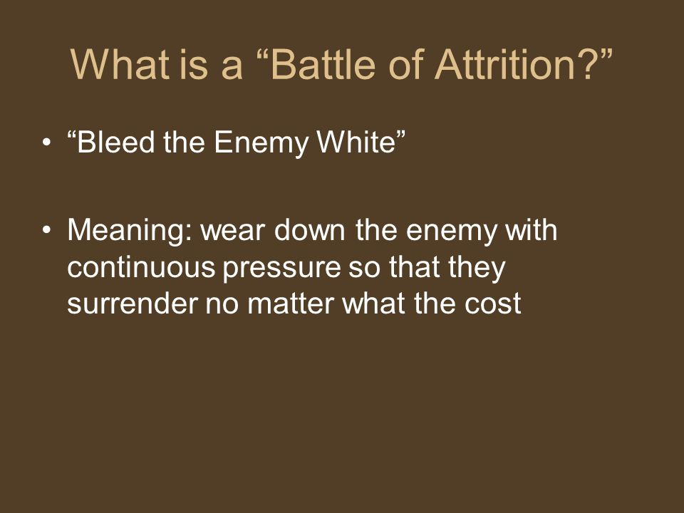 What is a Battle of Attrition
