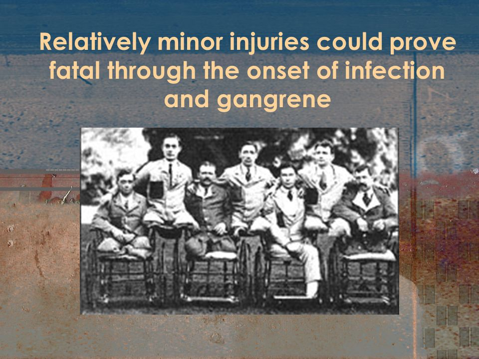 Relatively minor injuries could prove fatal through the onset of infection and gangrene