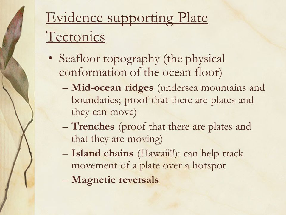 Evidence supporting Plate Tectonics