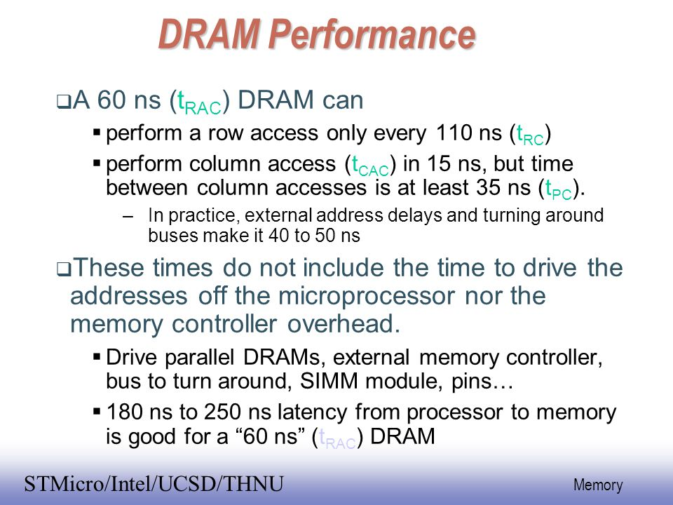DRAM Performance A 60 ns (tRAC) DRAM can