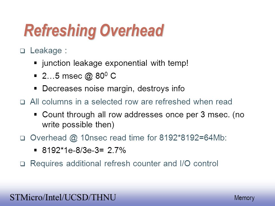 Refreshing Overhead Leakage : junction leakage exponential with temp!
