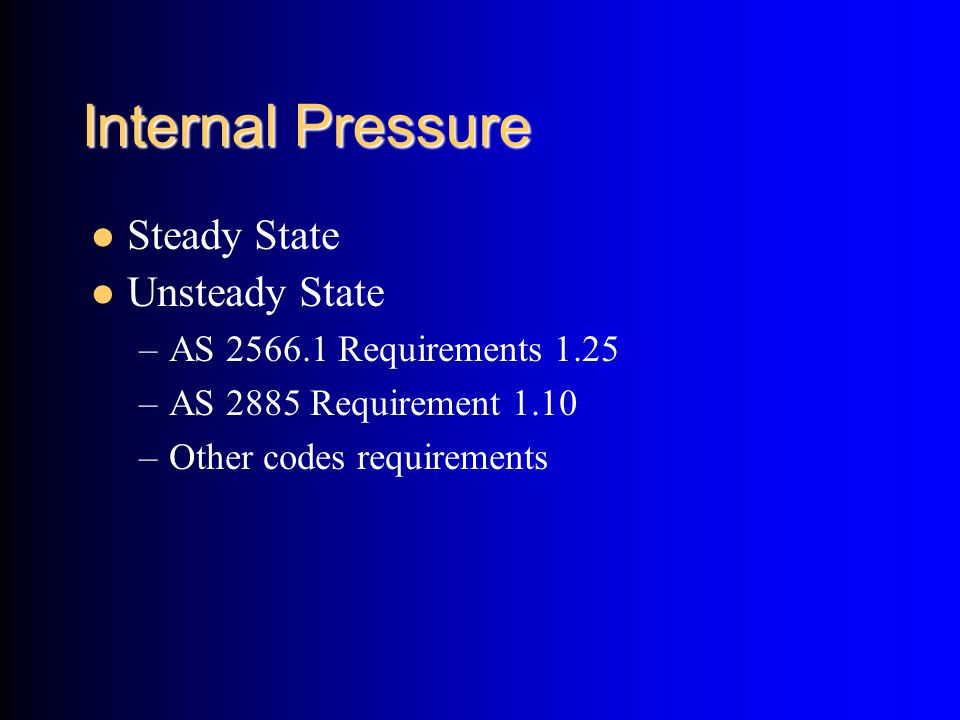 Internal Pressure Steady State Unsteady State
