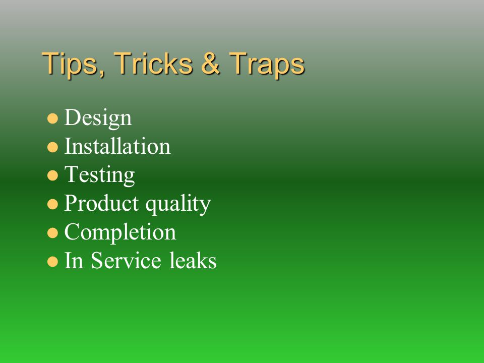Tips, Tricks & Traps Design Installation Testing Product quality