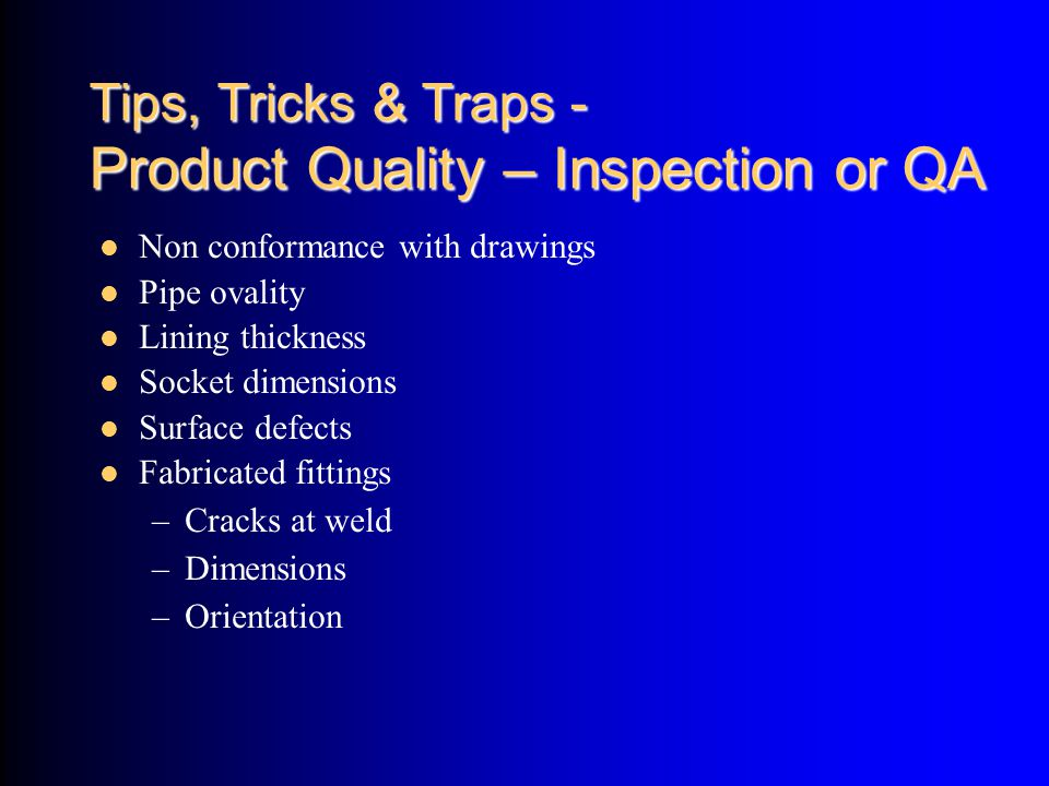 Tips, Tricks & Traps - Product Quality – Inspection or QA