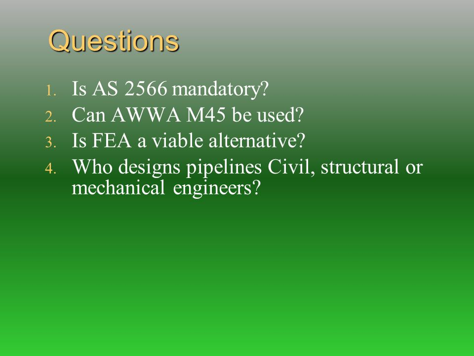 Questions Is AS 2566 mandatory Can AWWA M45 be used