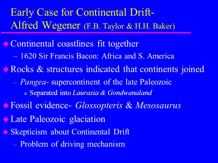 Early Case for Continental Drift- Alfred Wegener (F. B. Taylor & H. H
