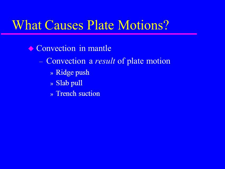 What Causes Plate Motions