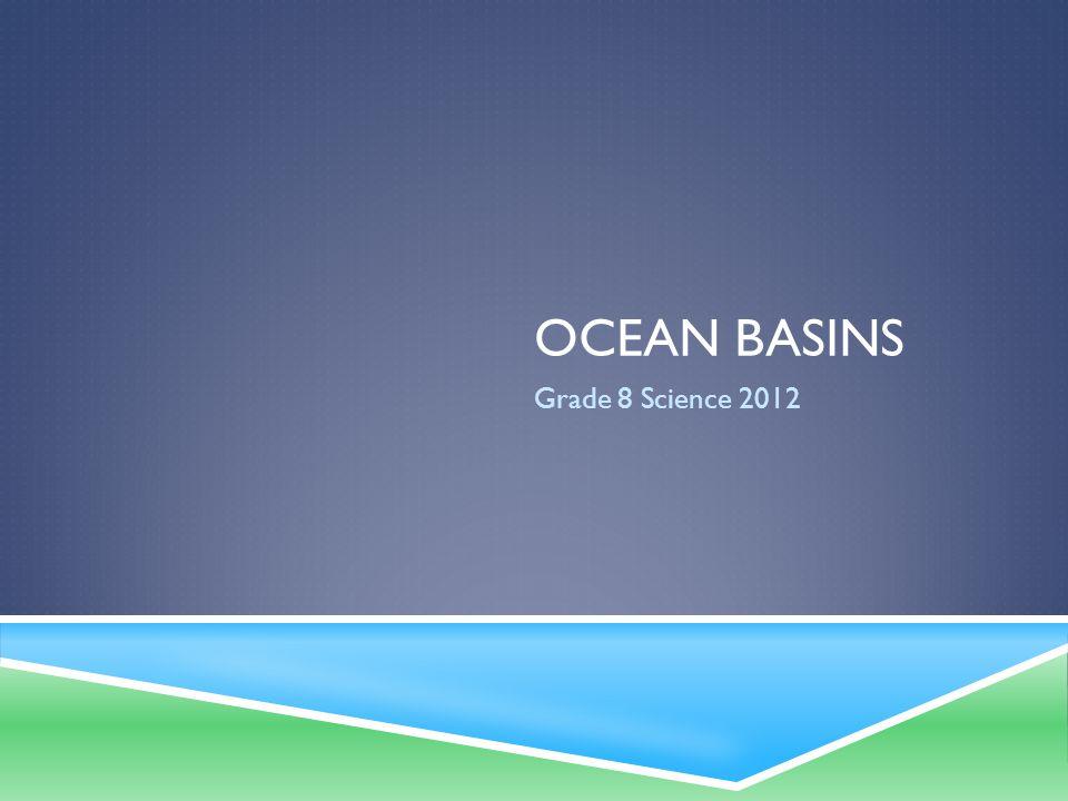 Ocean basins Grade 8 Science 2012