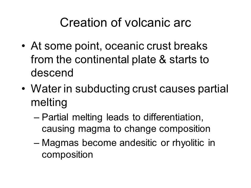 Creation of volcanic arc