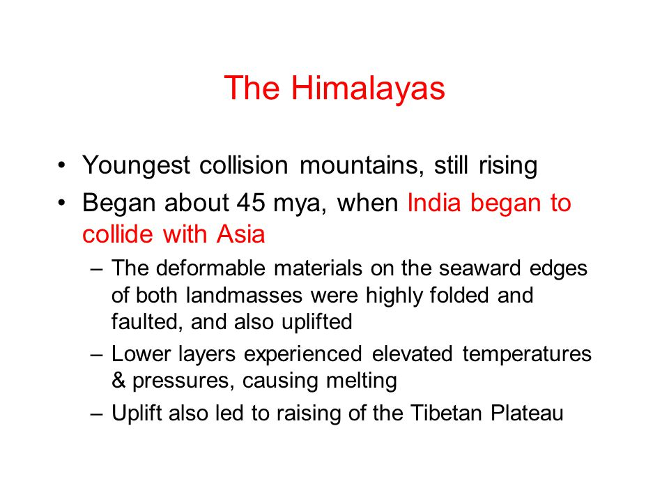 The Himalayas Youngest collision mountains, still rising