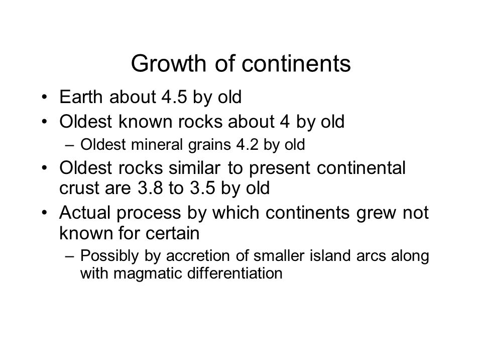 Growth of continents Earth about 4.5 by old