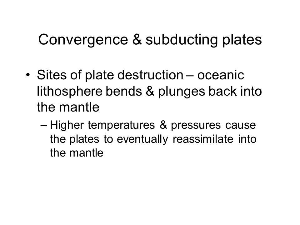Convergence & subducting plates