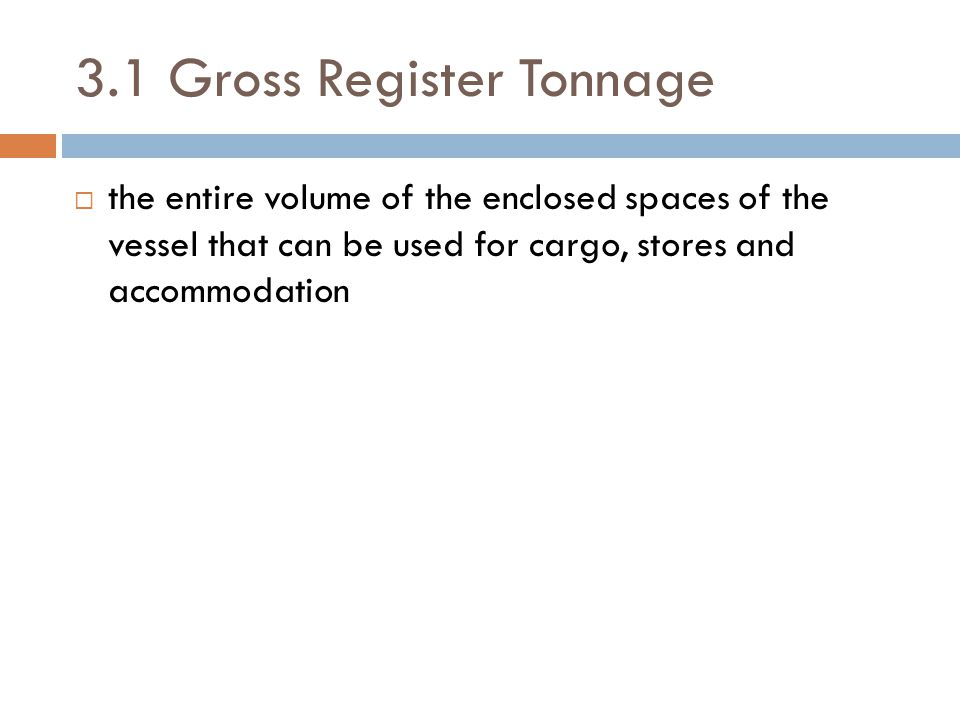 3.1 Gross Register Tonnage
