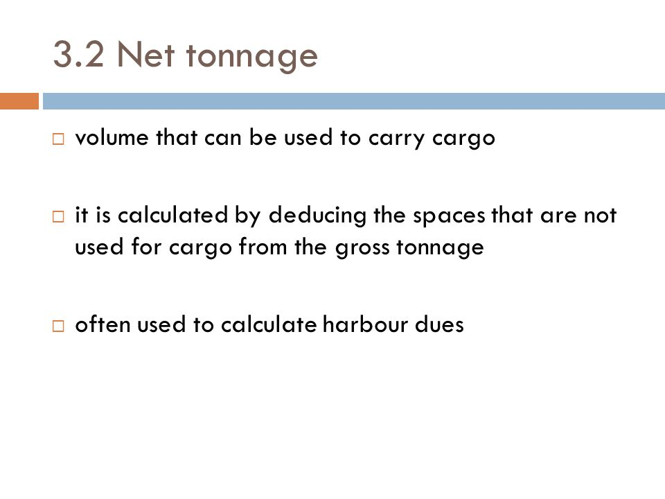 3.2 Net tonnage volume that can be used to carry cargo