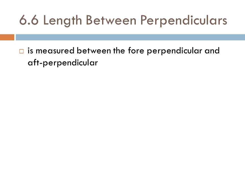 6.6 Length Between Perpendiculars
