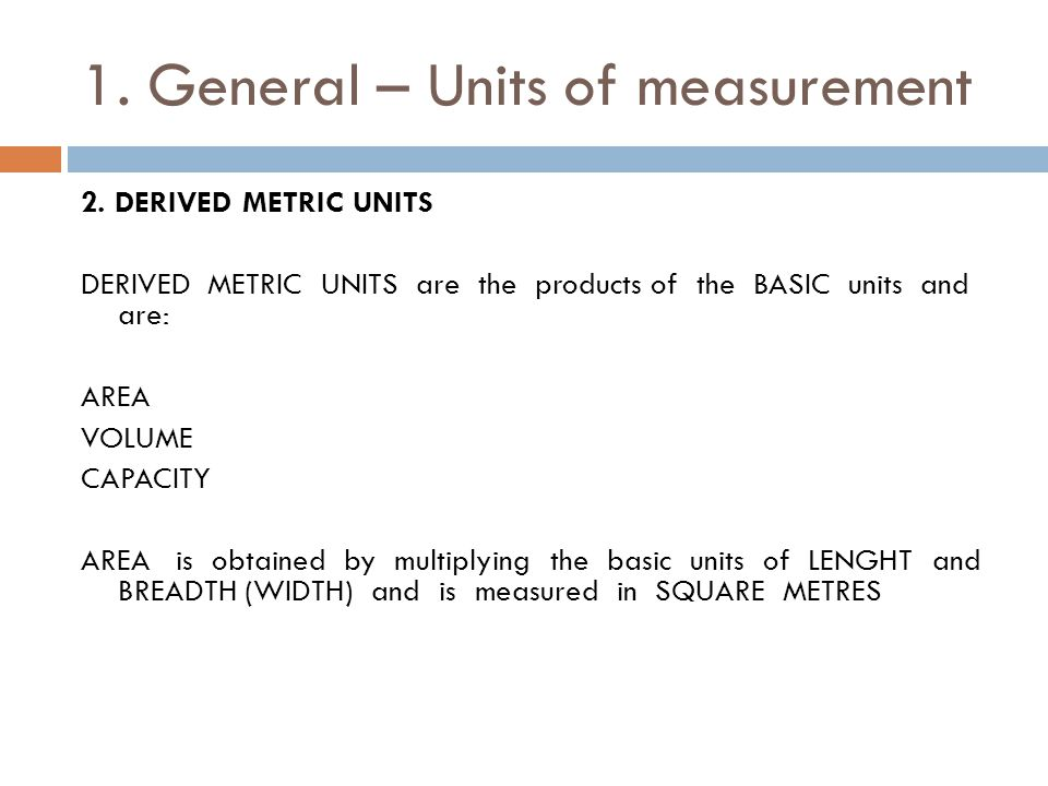 1. General – Units of measurement