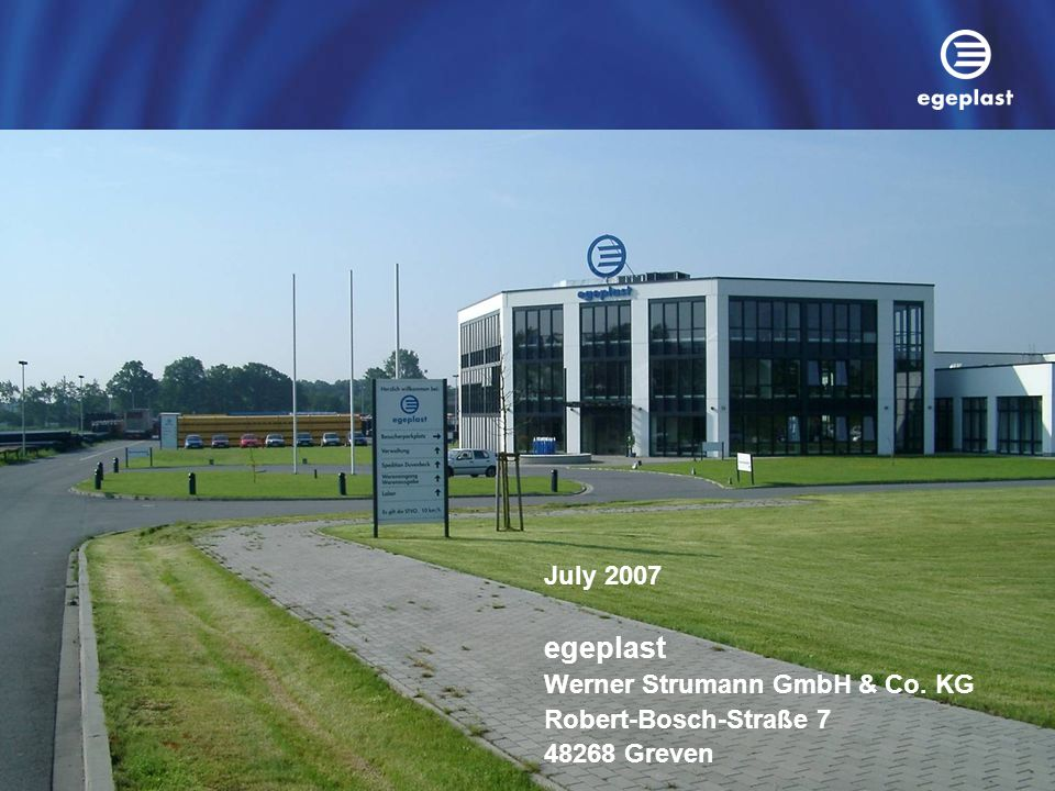 July 2007 egeplast Werner Strumann GmbH & Co. KG Robert-Bosch-Straße 7 48268 Greven