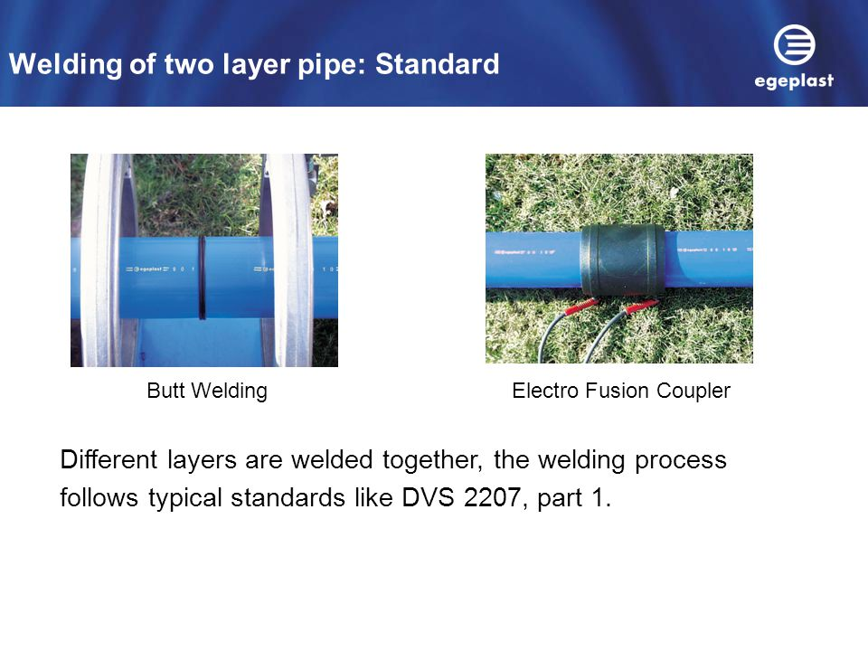 Welding of two layer pipe: Standard