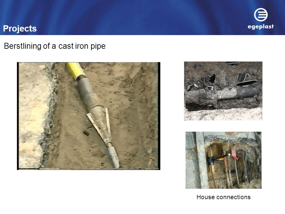 Projects Berstlining of a cast iron pipe House connections
