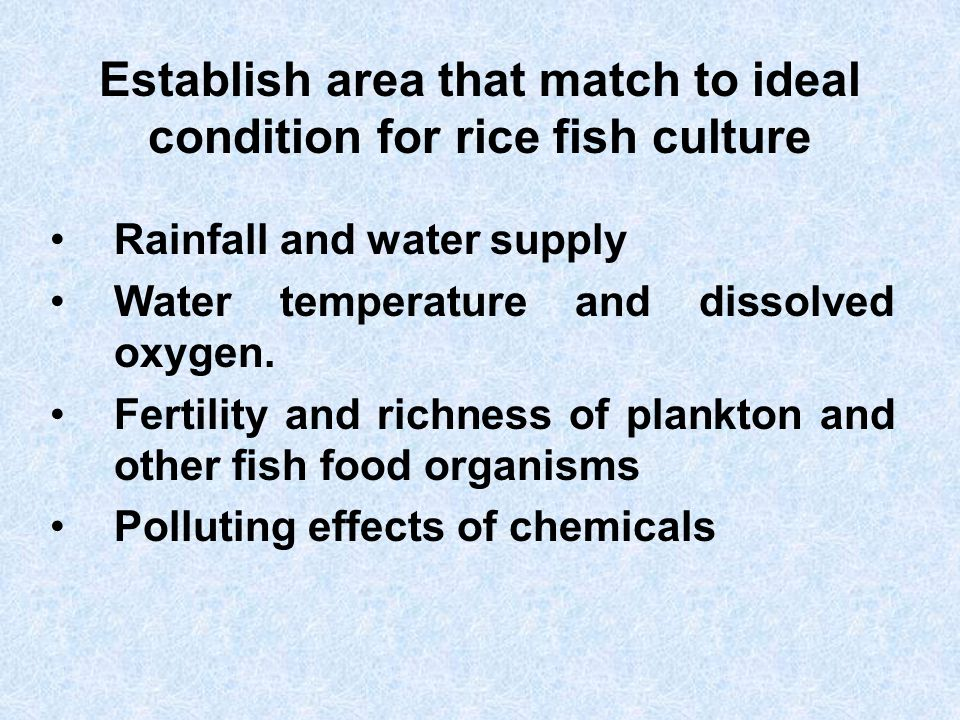 Establish area that match to ideal condition for rice fish culture
