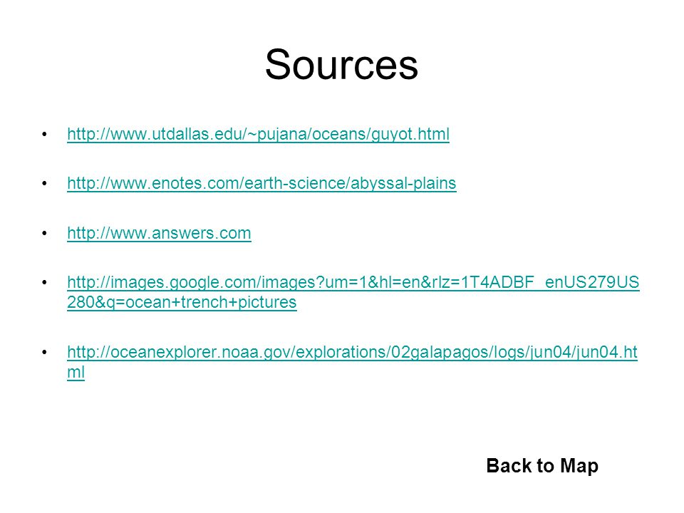 Sources Back to Map http://www.utdallas.edu/~pujana/oceans/guyot.html