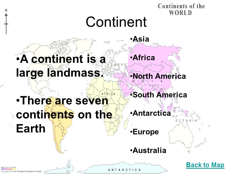 Continent A continent is a large landmass.
