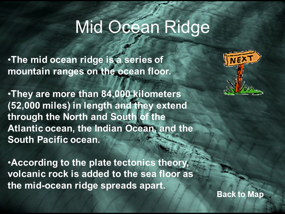 Mid Ocean Ridge The mid ocean ridge is a series of mountain ranges on the ocean floor.