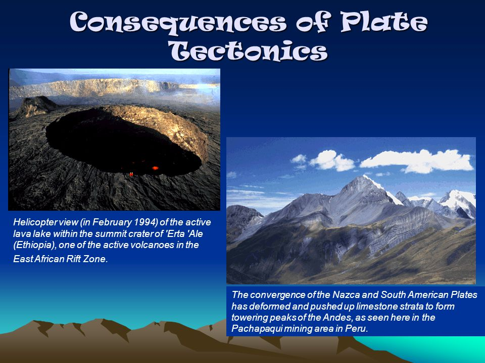 Consequences of Plate Tectonics