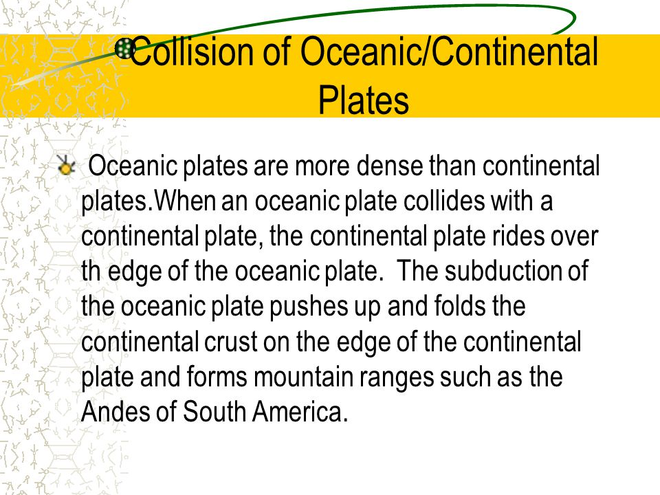 Collision of Oceanic/Continental Plates