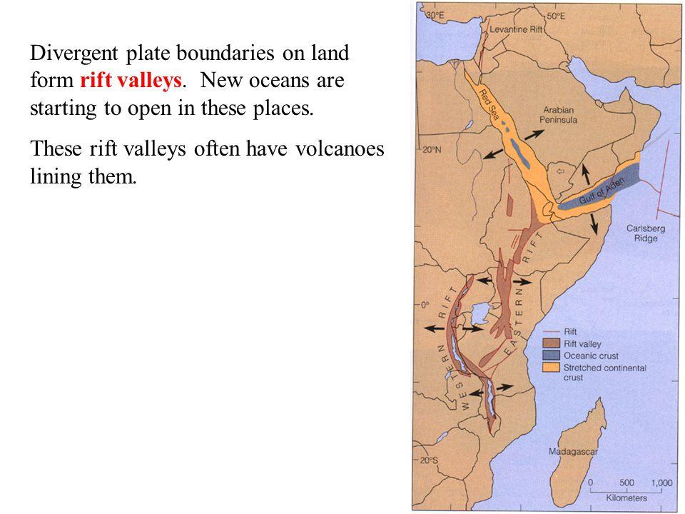 Divergent plate boundaries on land form rift valleys