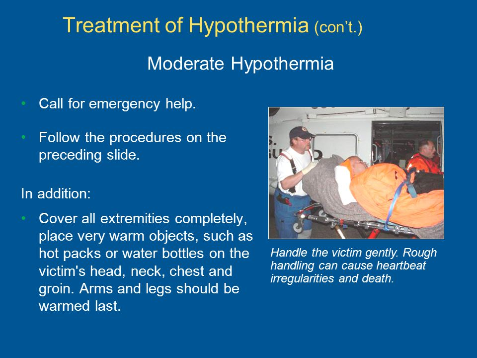 Treatment of Hypothermia (con't.)