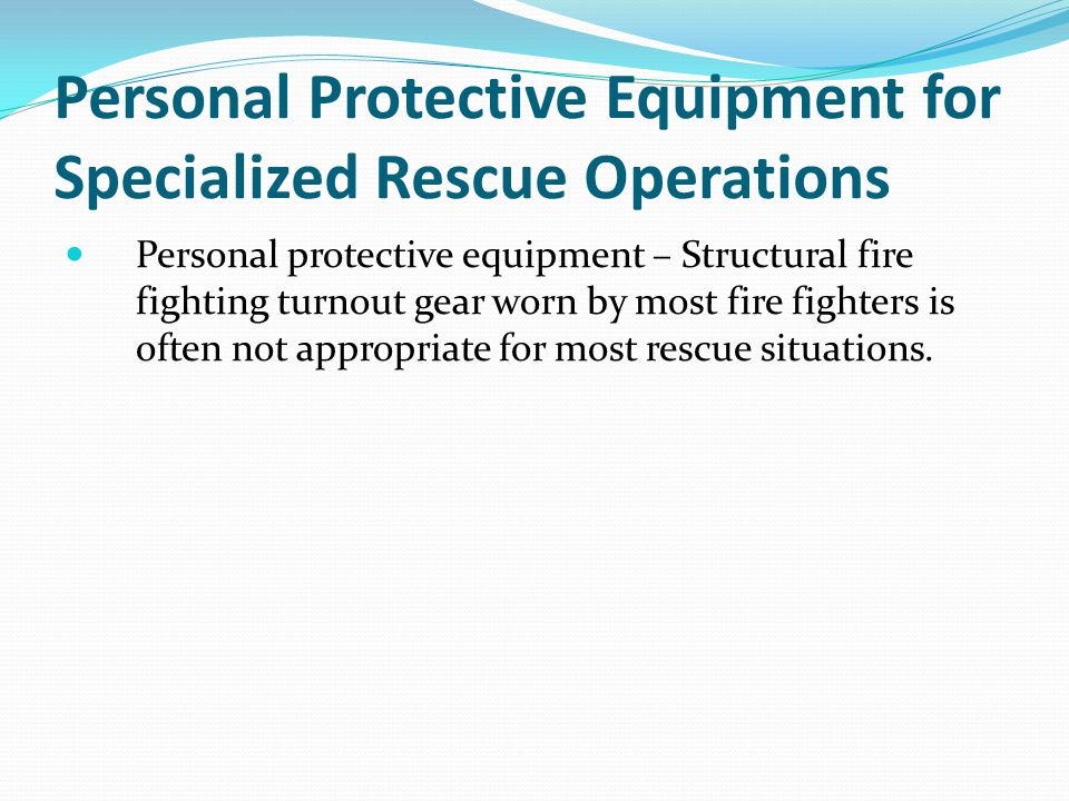 Personal Protective Equipment for Specialized Rescue Operations